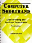 Computer Shorthand: Speed Building and Real-Time Transcription (Prentice Hall Computer Shorthand Series) Cover Image