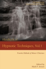 Handbook of Hypnotic Techniques, Vol. 1: Favorite Methods of Master Clinicians (Voices of Experience #4) Cover Image