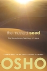 The Mustard Seed: The Revolutionary Teachings of Jesus Cover Image