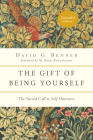 The Gift of Being Yourself: The Sacred Call to Self-Discovery (Spiritual Journey) Cover Image