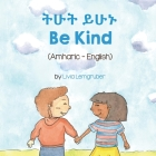 Be Kind (Amharic-English) Cover Image