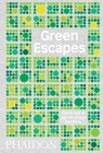 Green Escapes: The Guide to Secret Urban Gardens Cover Image