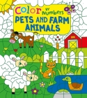 Color by Numbers: Pets and Farm Animals Cover Image