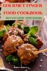 Gourmet Finger Food Cookbook 50 Fantastic Appetizers Cover Image