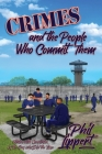 Crimes and the People Who Commit Them: Fiction with Conviction by the Guy Who Did the Time Cover Image