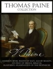 Thomas Paine Collection: Common Sense, Rights of Man, Age of Reason, An Essay on Dream, Biblical Blasphemy, Examination Of The Prophecies Cover Image