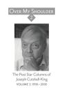 Over My Shoulder 2: A Collection of Over My Shoulder and Passed Times Columns published in The Post-Star from 1994-2003; Volume 2: 1998-20 Cover Image