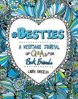 #besties, Volume 1: A Keepsake Journal of Q&as for Best Friends (Keepsake Journals #1) Cover Image