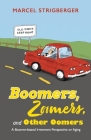 Boomers, Zoomers, and Other Oomers:  A Boomer-biased Irreverent Perspective on Aging Cover Image