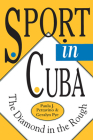 Sport in Cuba: The Diamond in the Rough (Pitt Latin American Series) Cover Image