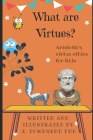 What are Virtues?: Aristotle's Virtue Ethics for Kids Cover Image