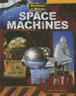 Space Machines (Machines in Motion (Gareth Stevens)) Cover Image