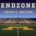 Endzone Lib/E: The Rise, Fall, and Return of Michigan Football Cover Image