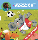 Porcupine Pete's Sports Corner: Soccer (Clever Firsts) Cover Image