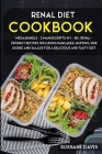 Renal Diet Cookbook: MEGA BUNDLE - 2 Manuscripts in 1 - 80+ Renal - friendly recipes including pancakes, muffins, side dishes and salads fo Cover Image