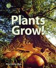 Plants Grow! (I Like Plants!) Cover Image