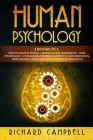 Human Psychology: 4 Books in 1. How to Analyze People + Manipulation Techniques + Dark Psychology + Enneagram: Powerful Guides to Learn Cover Image