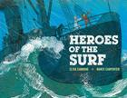 Heroes of the Surf: A Rescue Story Based on True Events Cover Image