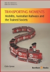 Transporting Moments: Mobility, Australian Railways and the Trained Society Cover Image