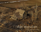 Andrew Moore: Dirt Meridian Cover Image