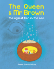 The Queen & Mr Brown: The Ugliest Fish in the Sea Cover Image