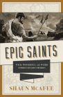 Epic Saints: Wild, Wonderful, and Weird Stories of God's Heroes Cover Image