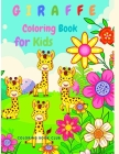 Giraffe Coloring Book for Kids - Children Activity Book for Girls & Boys Cover Image