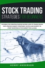 Stock Trading Strategies For Beginners: The Bible For Creating Passive Income. How To Trade Online With Proven Market Strategies, Tactics And Secrets Cover Image