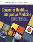 Consumer Health & Integrative Medicine: A Holistic View of Complementary and Alternative Medicine Practice Cover Image