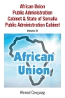 African Union Public Administration Cabinet & State of Somalia Public Administration Cabinet: Volume Iii Cover Image