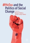 #metoo and the Politics of Social Change Cover Image