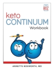 ketoCONTINUUM Workbook The Steps to be Consistently Keto for Life Cover Image