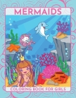 Mermaids Coloring Book for girls: Sea creatures Discover the sea life children ages 4-8 Cover Image