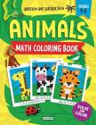 Animals Math Coloring Book: Addition & Subtraction Practice, Grades 1-2 (Pixel Art For Kids) Cover Image