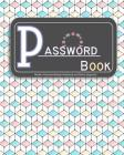 Password Book: Modern Password Keeper Notebook and Online Organizer Cover Image