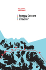 Energy Culture: Art and Theory on Oil and Beyond (Energy and Society) Cover Image