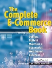 The Complete E-Commerce Book: Design, Build & Maintain a Successful Web-Based Business Cover Image