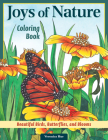 Joys of Nature Coloring Book: Beautiful Birds, Butterflies, and Blooms Cover Image