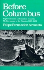 Before Columbus: Exploration and Colonisation from the Mediterranean to the Atlantic, 1229-1492 (Middle Ages) Cover Image