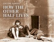 How the Other Half Lives Cover Image