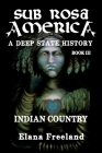 Sub Rosa America, Book III: Indian Country Cover Image
