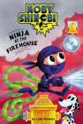Ninja at the Firehouse (Moby Shinobi: Scholastic Reader, Level 1) (Library Edition) Cover Image