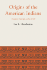 Origins of the American Indians: European Concepts, 1492-1729 (Llilas Latin American Monograph #11) Cover Image