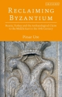 Reclaiming Byzantium: Russia, Turkey and the Archaeological Claim to the Middle East in the 19th Century Cover Image