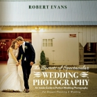 The Secrets of Spectacular Wedding Photography: An Inside Guide to Perfect Wedding Photography Cover Image