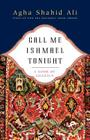 Call Me Ishmael Tonight: A Book of Ghazals Cover Image