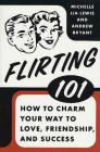 Flirting 101: How to Charm Your Way to Love, Friendship, and Success Cover Image