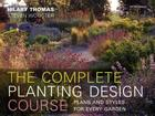 Complete Planting Design Course: Plans and Styles for Every Garden Cover Image