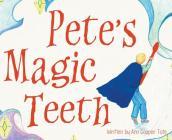 Pete's Magic Teeth Cover Image