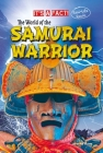 The World of the Samurai Warrior (It's a Fact: Real Life Reads) Cover Image